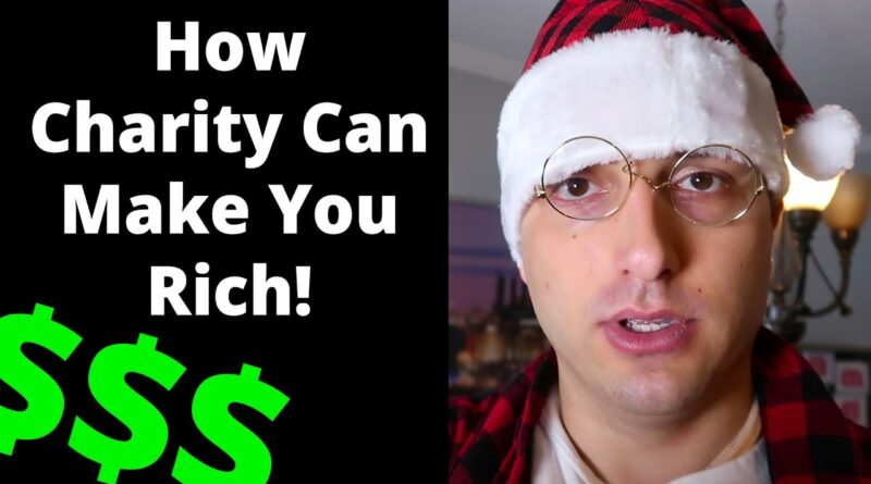 How Donating to Charity Can Help Make You RICH $$$ (Controversial)