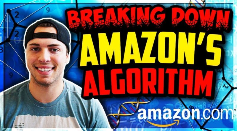HOW TO RANK YOUR PRODUCT #1 ON AMAZON |  Amazons ALGORITHM Broken Down!