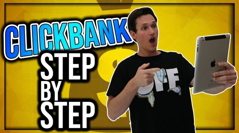 COMPLETE Beginners Guide To CLICKBANK: Free Step-By-Step Tutorial